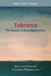 Tolerance: The Beacon of the Enlightenment contains excerpts from fifty-nine 17th- and 18th-century works (cover: Heidi Coburn CC-BY).