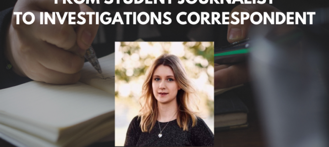 From student journalist to investigations correspondent